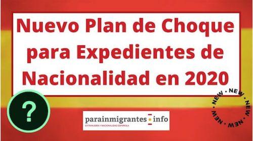 Nuevo Plan de Choque para Expedientes de Nacionalidad en 2020