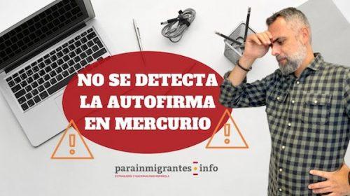 Presentación telemática trámites de Extranjería: No se ha detectado autofirma en el sistema Mercurio