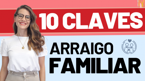 10 Claves del Arraigo Familiar