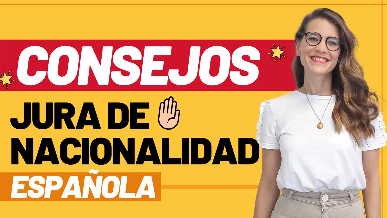 10 Consejos para hacer la jura de nacionalidad española con exito