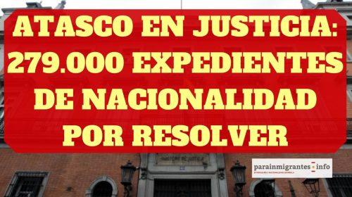 Atasco en Justicia: 279.000 expedientes de nacionalidad española por resolver