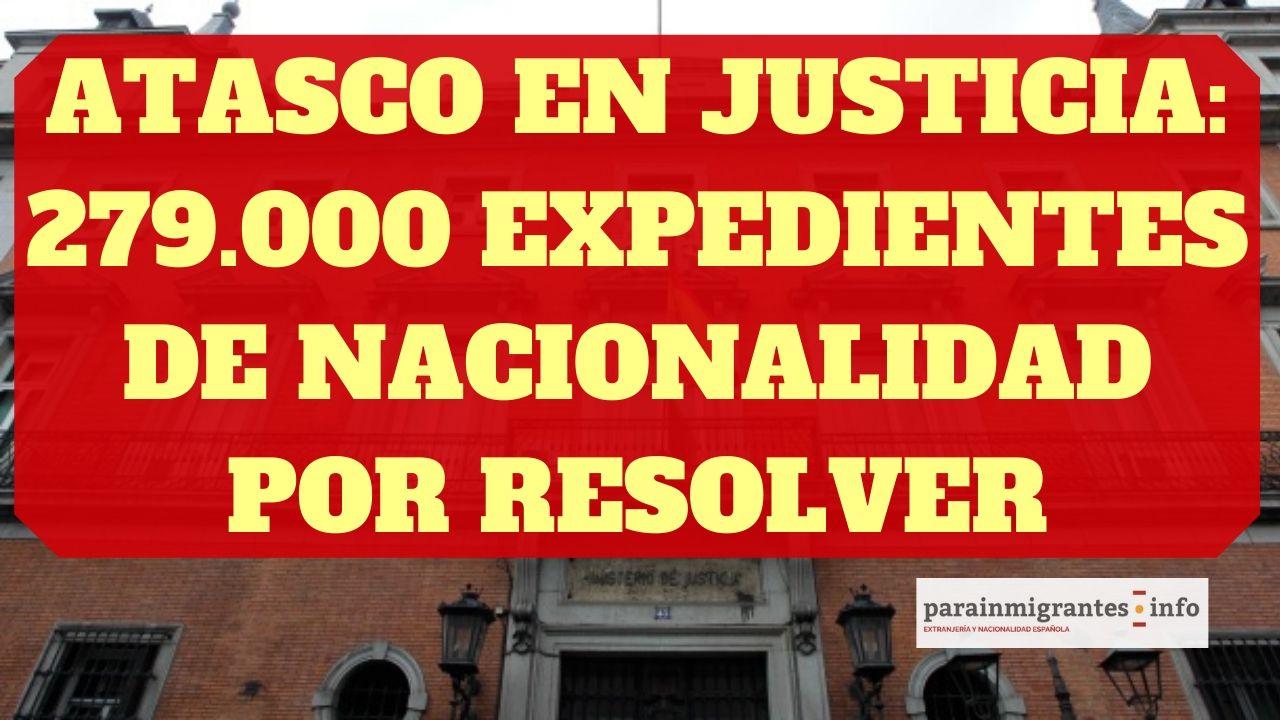 Atasco en Justicia 279.000 expedientes de nacionalidad española por resolver