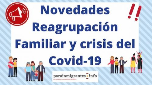 Novedades Requisitos para Reagrupación Familiar y crisis del Covid-19