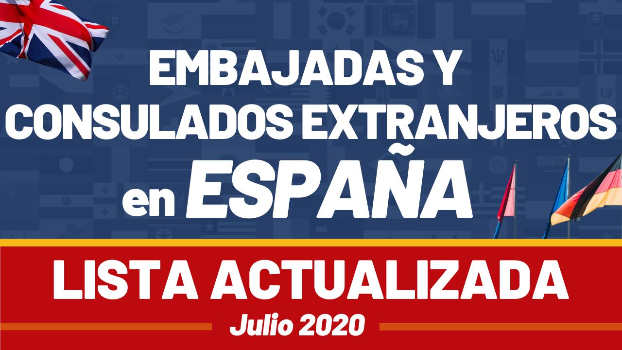 Embajadas y Consulados extranjeros en España Lista actualizada Julio 2020
