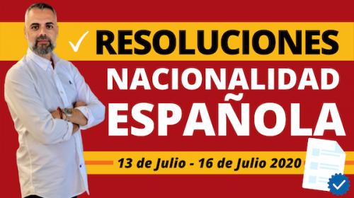 Resoluciones de Nacionalidad Española: Del 13 de Julio al 16 de Julio de 2020