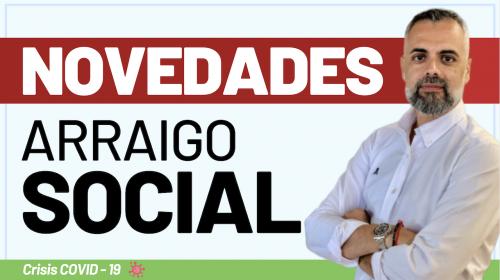 Novedades Arraigo Social durante la crisis del Covid-19