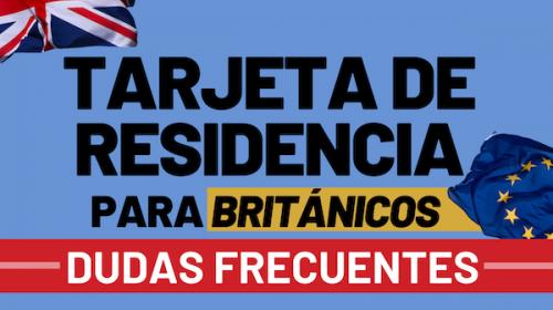 Tarjeta de Residencia para Británicos: Dudas Frecuentes