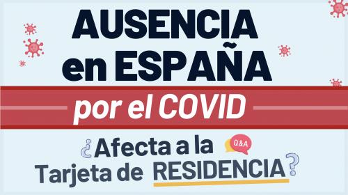 Ausencias de España por el COVID: ¿Cómo afecta a la tarjeta de residencia?