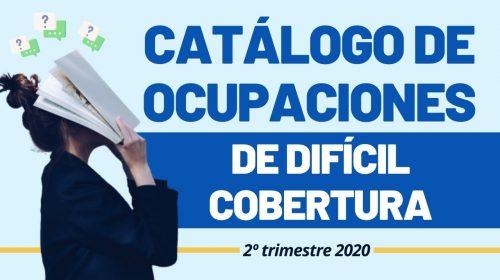 Catálogo de Ocupaciones de Difícil Cobertura – 2º Trimestre 2020