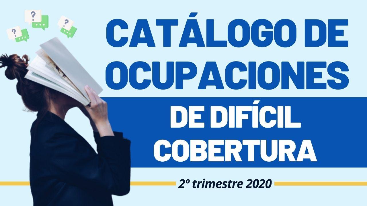 Catálogo de Ocupaciones de Difícil Cobertura Segundo Trimestre 2020 imagen post