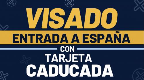 Visado de huellas para entrar a España con la tarjeta de residencia caducada