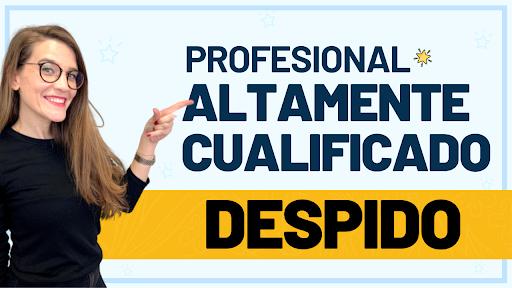Profesional Altamente Cualificado: Despidos