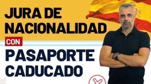 Hacer la Jura de Nacionalidad Española con el pasaporte caducado