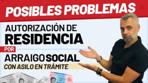 Pedir Arraigo Social con tu Asilo en trámite: Posibles Problemas