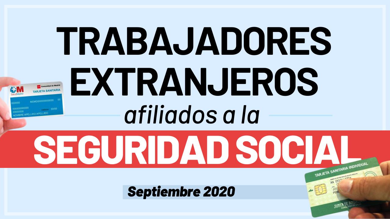 Trabajadores extranjeros afiliados a la Seguridad Social Septiembre 2020