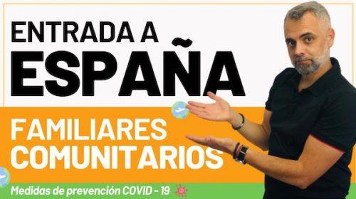 Entrada a España de Familiares de Comunitarios y Restricciones Covid-19