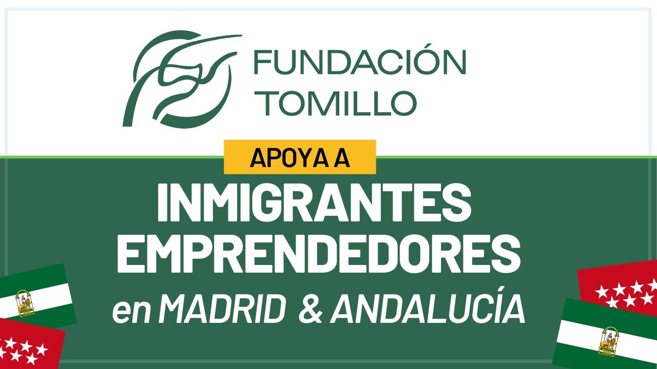 Fundación Tomillo apoya a inmigrantes emprendedores en Madrid y Andalucía