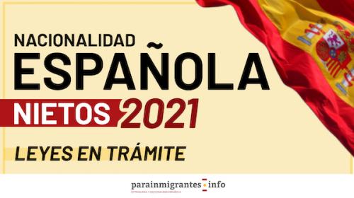 Nacionalidad Española para Nietos 2021: Leyes en trámite