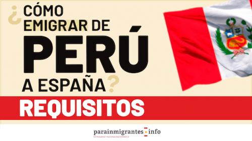 ¿Cómo emigrar de Perú a España? Requisitos