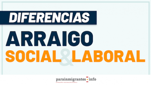 Diferencias entre Arraigo Social y Arraigo Laboral