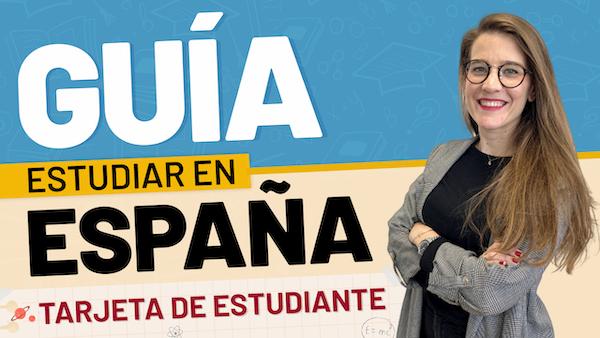 guía para estudiar en España