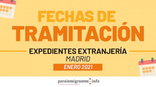 Fechas de tramitación de Expedientes de Extranjería Madrid-Enero 2021
