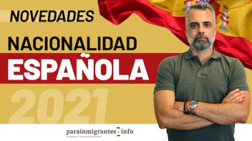 Novedades Nacionalidad Española 2021