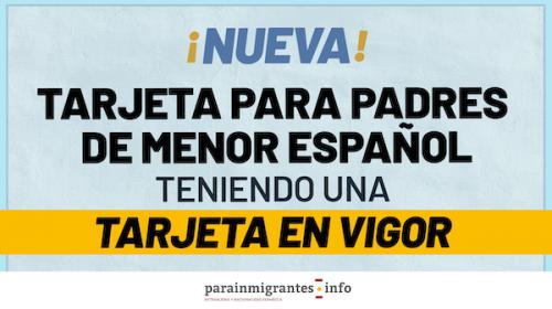 Nueva Tarjeta para Padres de Menor Español teniendo una en vigor
