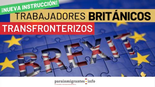 Trabajadores Británicos Transfronterizos tras el Brexit: Nueva Instrucción