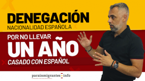 Denegación de la Nacionalidad por no llevar casado 1 año con un español