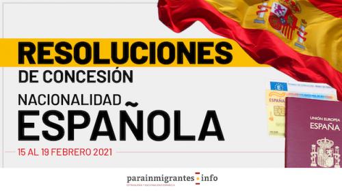 Resoluciones de Concesión de Nacionalidad Española: Del 15 al 19 de Febrero de 2021