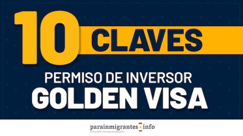 10 Claves del Permiso como Inversor o Golden Visa