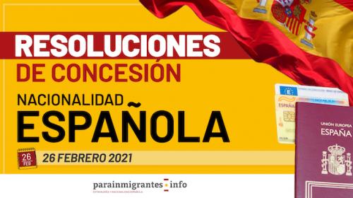 Resoluciones de Concesión de Nacionalidad Española: 26 de febrero de 2021