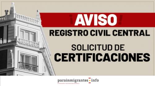 Aviso del Registro Civil Central: Solicitud de Certificaciones