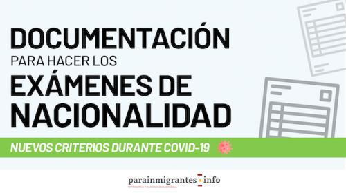 Documentación para hacer los Exámenes de Nacionalidad- Nuevos Criterios durante Covid-19