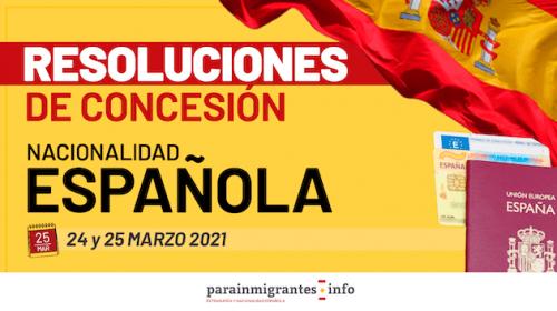 Resoluciones de Concesión de Nacionalidad Española: 24 y 25 de Marzo de 2021