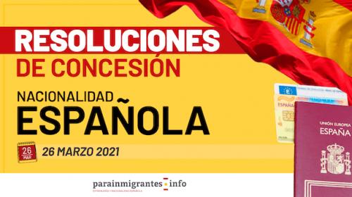 Resoluciones de Concesión de Nacionalidad Española: 26 de Marzo de 2021