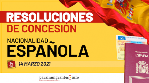 Resoluciones de Concesión de Nacionalidad Española: 14 de Marzo de 2021