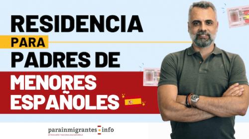 Residencia para Padre de Menor Español: Requisitos