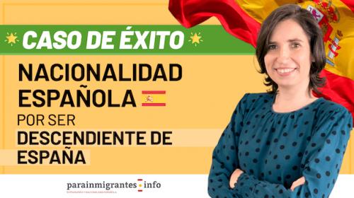 Caso de Éxito: Nacionalidad Española por ser Descendiente de Español de Origen
