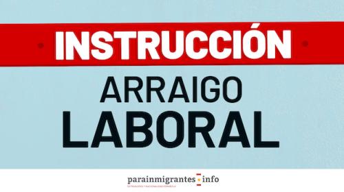 Instrucción Arraigo Laboral
