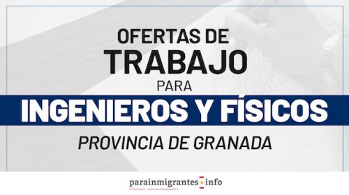 Ofertas de Trabajo para Ingenieros y Físicos en la Provincia de Granada
