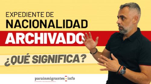 Expediente de Nacionalidad Española ARCHIVADO: ¿qué significa?