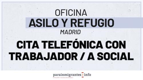 Oficina de Asilo y Refugio en Madrid – Cita telefónica con Trabajador/a Social