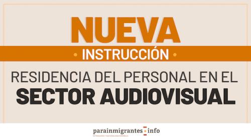 Nueva Instrucción sobre la Residencia del Personal en el Sector Audiovisual