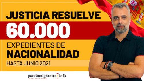 Justicia resuelve más de 60.000 expedientes de Nacionalidad hasta junio de 2021