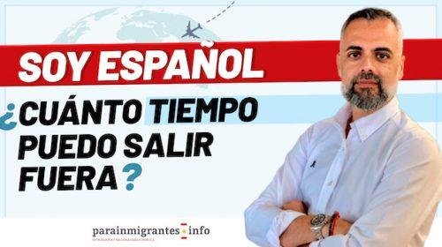 Soy español: ¿cuánto tiempo puedo salir fuera de España?